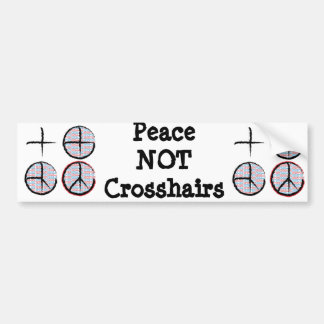 Peace  NOT Crosshairs Bumper Sticker