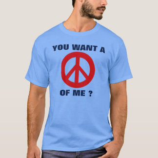 Peace of me T-Shirt