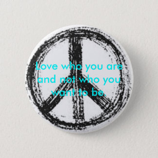 Peace sign button with cute quote.