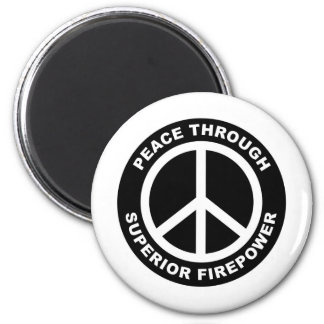 Peace Through Superior Firepower 6 Cm Round Magnet