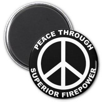 Peace Through Superior Firepower 6 Cm Round Magnet
