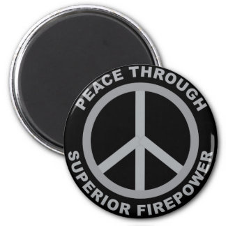 Peace Through Superior Firepower Magnets