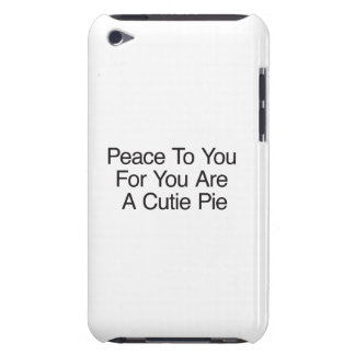 Peace To You For You Are A Cutie Pie iPod Touch Covers