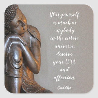 Peaceful Buddha You Deserve Love Wisdom Quote Square Sticker