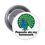 Peacocks ate my homework buttons