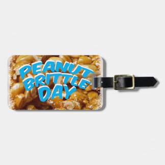 Peanut Brittle Day - Appreciation Day Luggage Tag