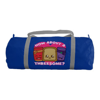Peanut Butter and Jelly - How About A Threesome? Gym Duffel Bag