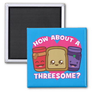 Peanut Butter and Jelly - How About A Threesome? Magnet