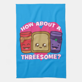 Peanut Butter and Jelly - How About A Threesome? Tea Towel