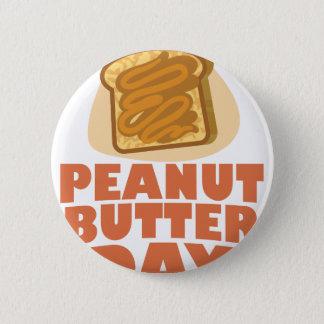 Peanut Butter Day - Appreciation Day 6 Cm Round Badge