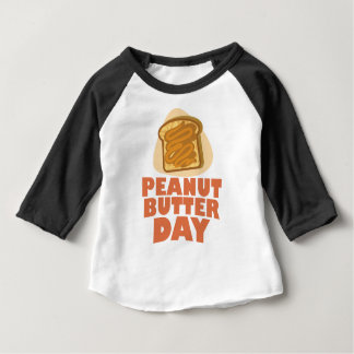 Peanut Butter Day - Appreciation Day Baby T-Shirt