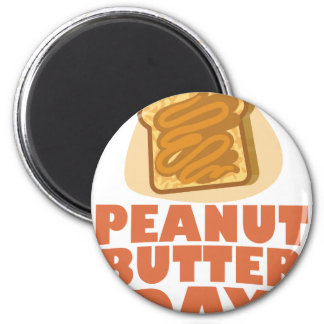 Peanut Butter Day - Appreciation Day Magnet