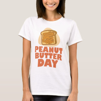 Peanut Butter Day - Appreciation Day T-Shirt