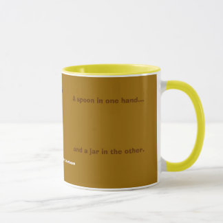 Peanut Butter. It cures what ails ya. Mug