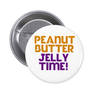 Peanut Butter Jelly Time Pinback Button