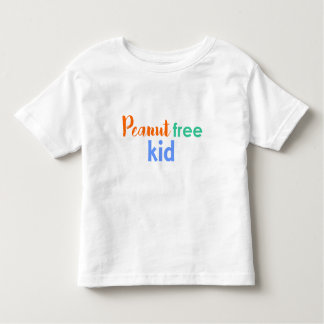 Peanut Free Kid for Nut Allergies Toddler T-Shirt