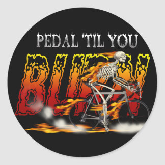 Pedal Burn Cyclists and Bike Riders Gear Classic Round Sticker