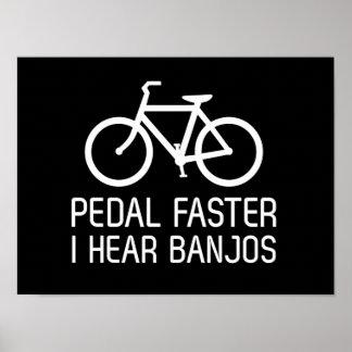 Pedal Faster, I Hear Banjos Poster