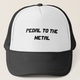 Pedal to the Metal Trucker Hat