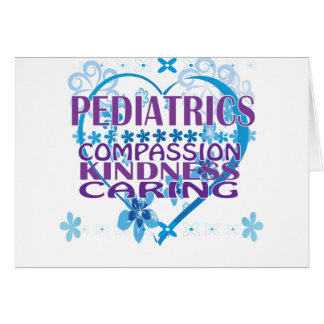 Pediatrics- Compassion, Kindness & Caring Gifts! Card