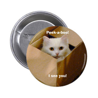 Peek-a-boo! I see you! 6 Cm Round Badge