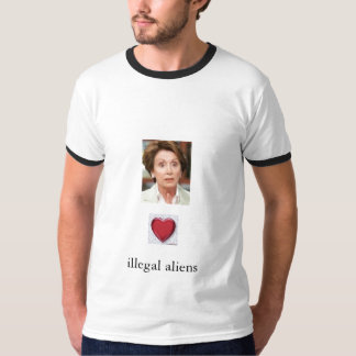 PELOSI, HEART, illegal aliens T Shirt