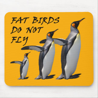 Penguin mousepad: Fat Birds Do Not Fly Mouse Pad