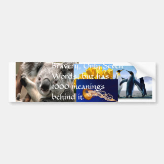 Penguins, Koala, Tulips, Jellyfish, Bravery, On... Bumper Sticker
