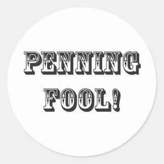 Penning Fool Classic Round Sticker