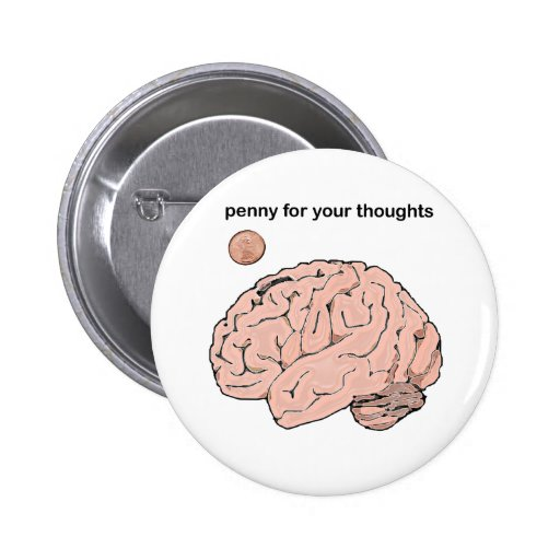 Penny  for your Thoughts Pins