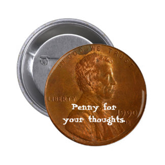 Penny for your thoughts Button