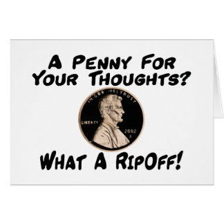 Penny For Your Thoughts Greeting Card