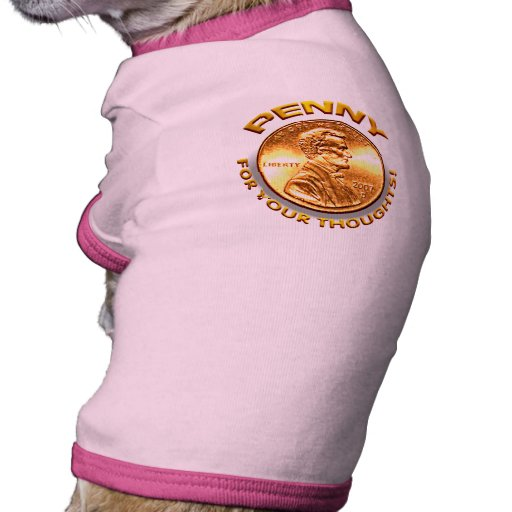 Penny for your thoughts! doggie tshirt
