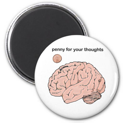 Penny  for your Thoughts Refrigerator Magnets