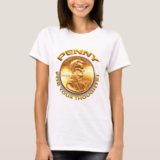 Penny for your thoughts! T-Shirt