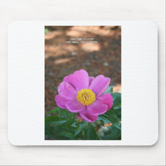 Peony - Take Time to Stop and Smell Mouse Pad