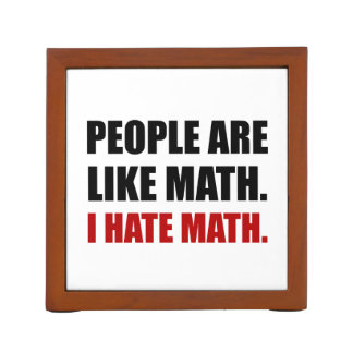 People Are Like Hate Math Desk Organiser