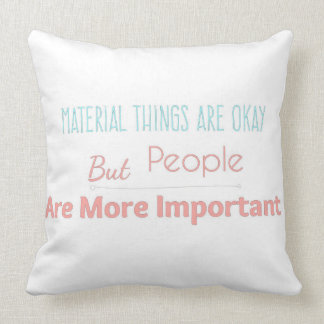People Are More Important Pillow