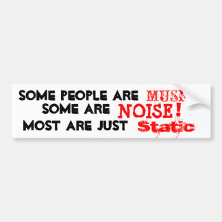People Are Music, Noise or Static Bumper Sticker