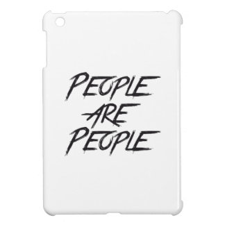 PEOPLE ARE PEOPLE CASE FOR THE iPad MINI
