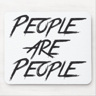PEOPLE ARE PEOPLE MOUSE PAD