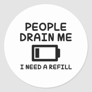 People Drain Me Classic Round Sticker