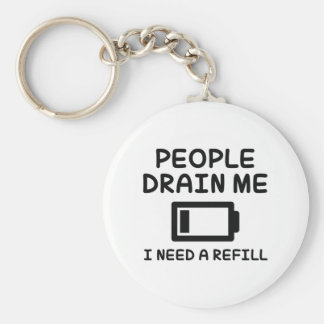 People Drain Me Key Ring