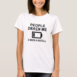People Drain Me T-Shirt