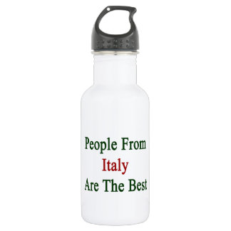 People From Italy Are The Best 532 Ml Water Bottle