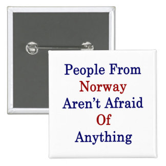 People From Norway Aren't Afraid Of Anything 15 Cm Square Badge
