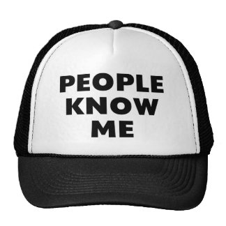 People Know Me Cap