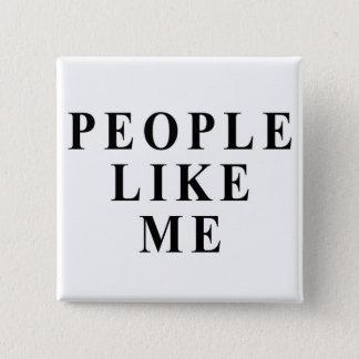 People like me 15 cm square badge
