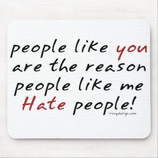 People Like You Hate People Mousepad