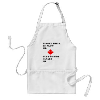 People think I'm slow eh Adult Apron